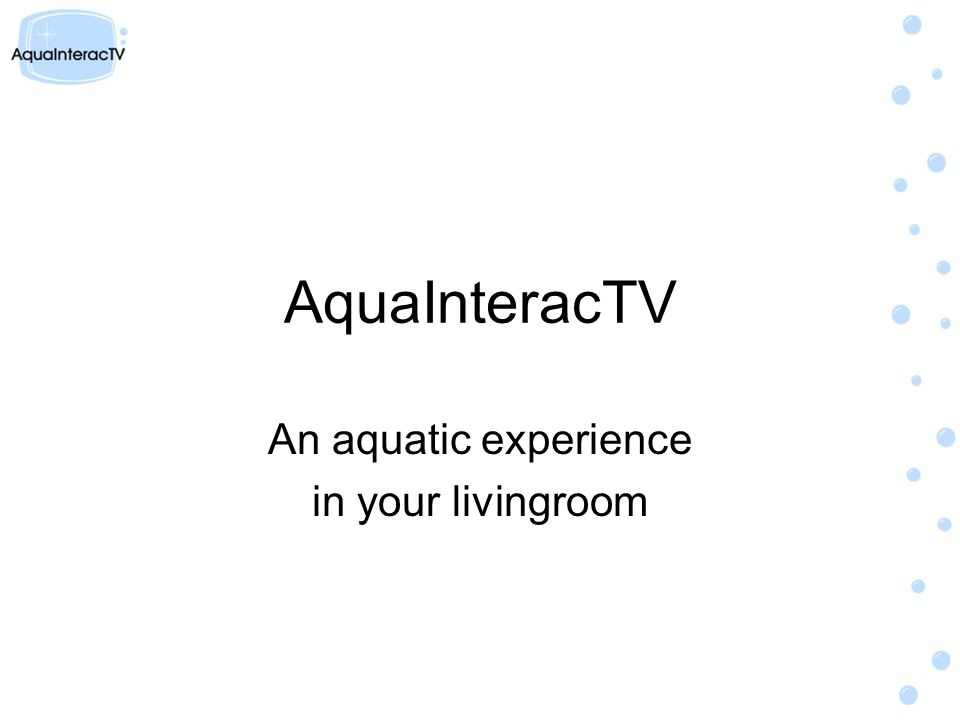 AquaInteracTV An aquatic experience in your livingroom
