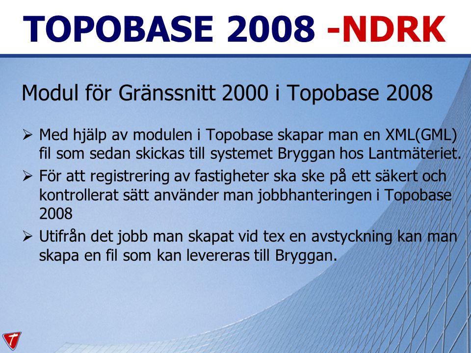 TOPOBASE 2008 -NDRK Modul för Gränssnitt 2000 i Topobase 2008  Med hjälp av modulen i Topobase skapar man en XML(GML) fil som sedan skickas till systemet Bryggan hos Lantmäteriet.