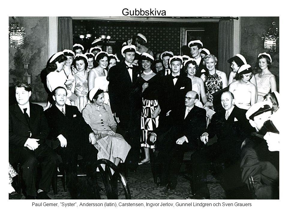 Gubbskiva Paul Gemer, Syster , Andersson (latin), Carstensen, Ingvor Jerlov, Gunnel Lindgren och Sven Grauers