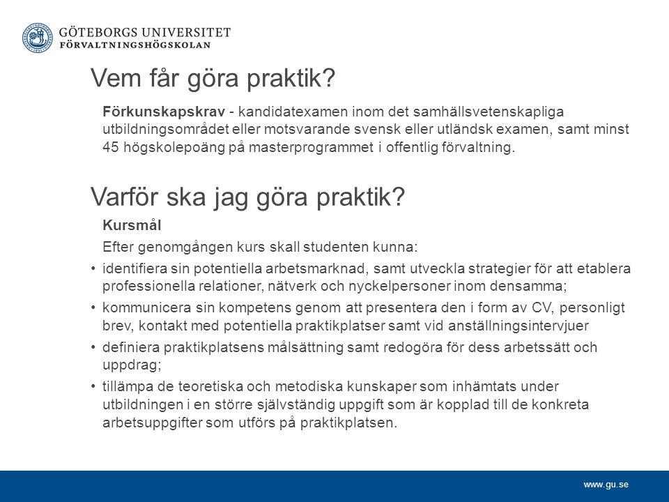 www.gu.se Vem får göra praktik.