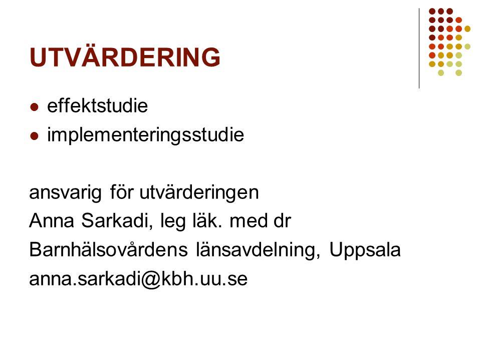 UTVÄRDERING effektstudie implementeringsstudie ansvarig för utvärderingen Anna Sarkadi, leg läk.