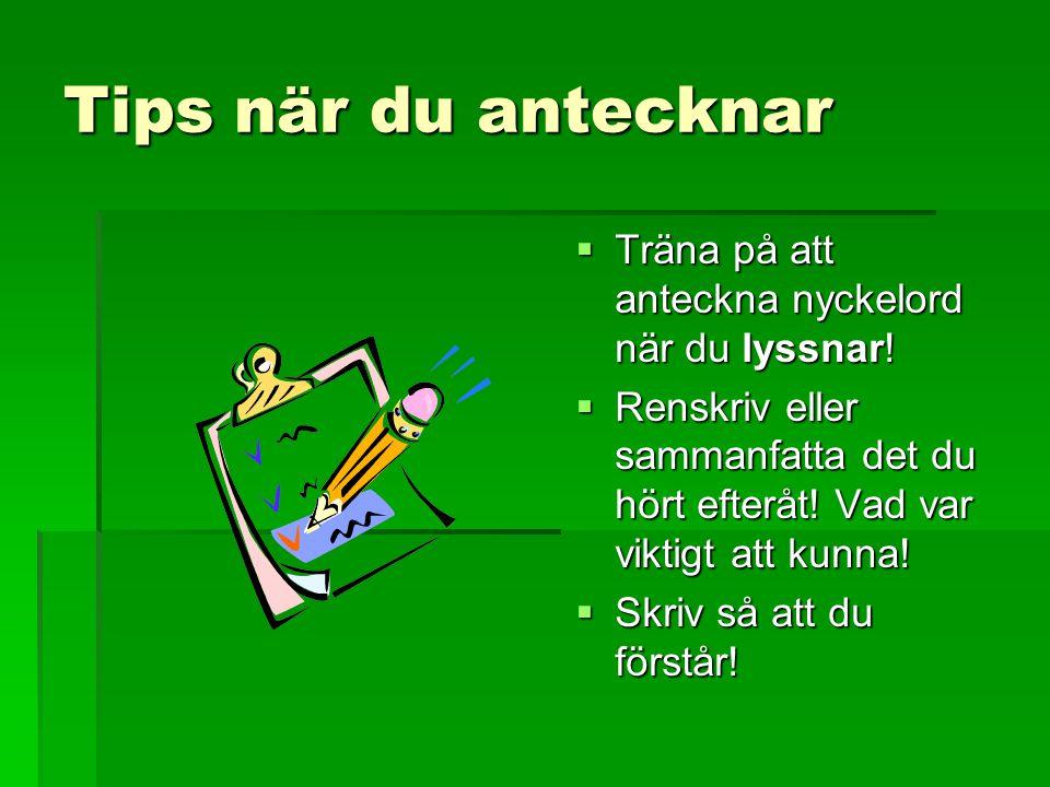 Fler tips…  Anteckningsbok.