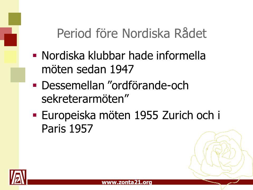 www.zonta21.org Nordiska rådet 1958-1962  Eva Kihlbom första ordförande 1958-1961  Kontaktorgan inom och utom Norden, förbereda nordiska och europeiska konferenser  Köpenhamn 1959  Oslo 1961 –fastare bindning till ZI genom att bilda nordiskt distrikt - DXIII