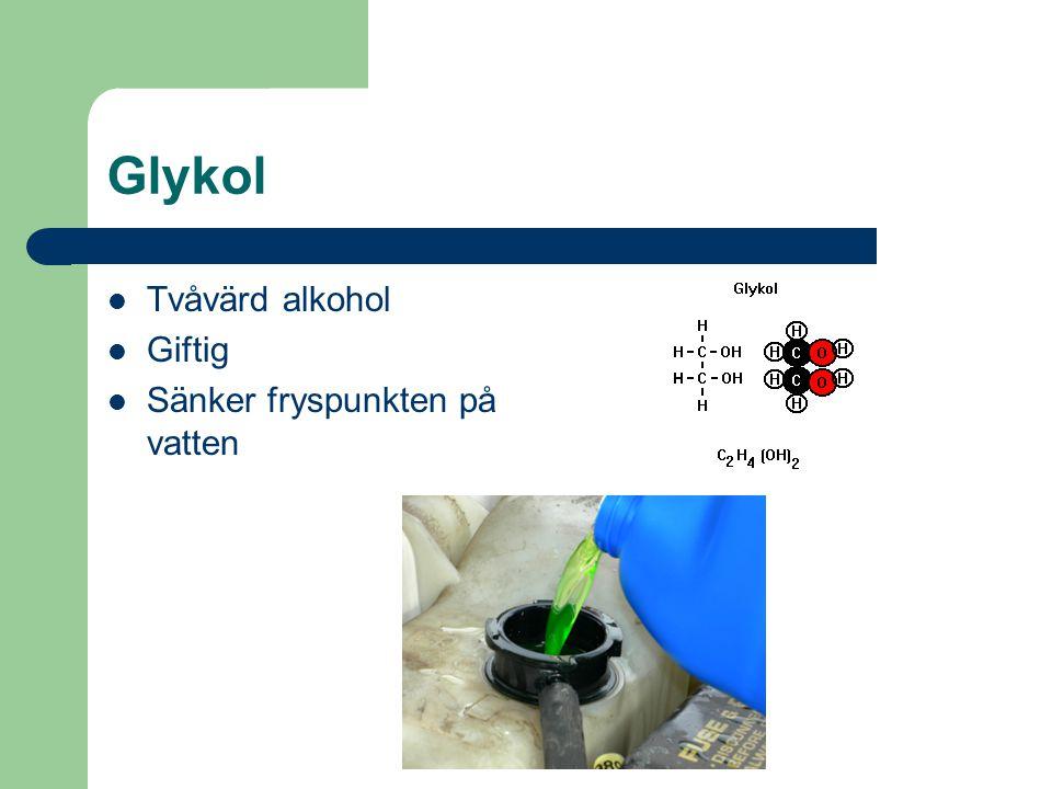 Glykol Tvåvärd alkohol Giftig Sänker fryspunkten på vatten
