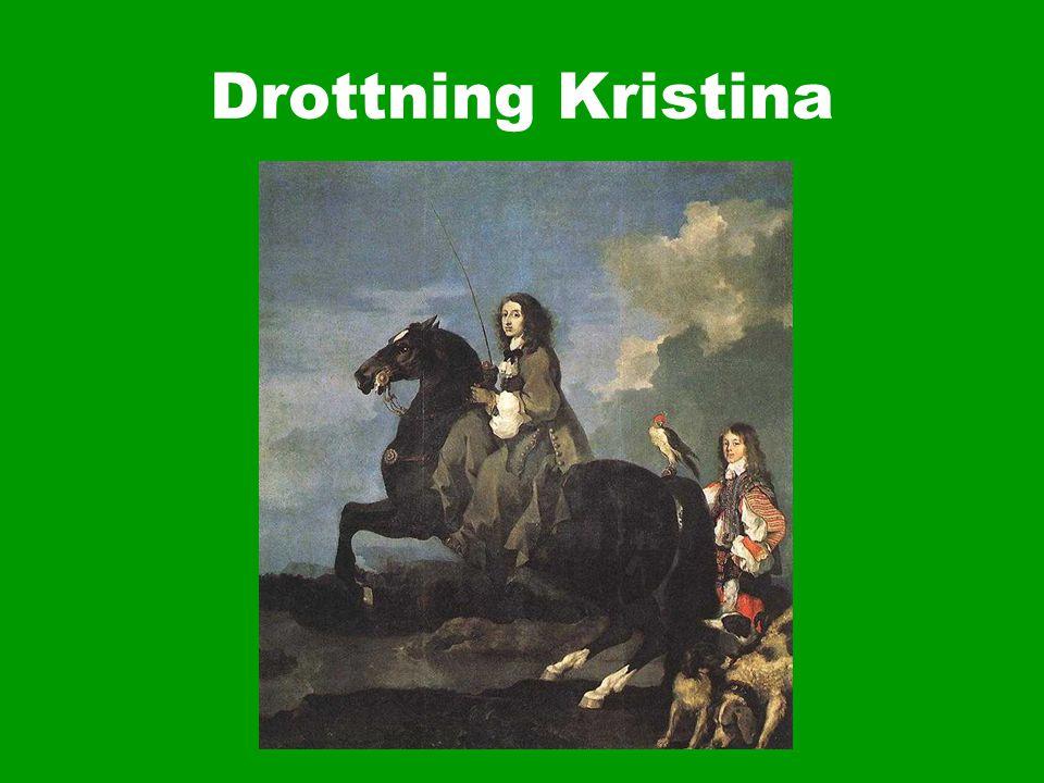 Hon var dotter till Gustav II Adolf och när han stupade 1632 var hon bara 6 år Kristina blev uppfostrad som en prins och fick en bra utbildning Hon var även en duktig ryttarinna Axel Oxenstierna undervisade henne i historia och berättade om kriget i Tyskland
