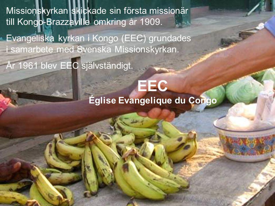 EEC Église Evangelique du Congo Missionskyrkan skickade sin första missionär till Kongo-Brazzaville omkring år 1909. Evangeliska kyrkan i Kongo (EEC)