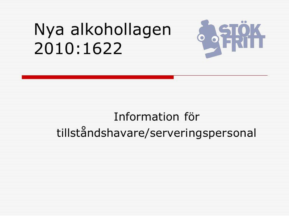 Nya alkohollagen 2010:1622 Information för tillståndshavare/serveringspersonal