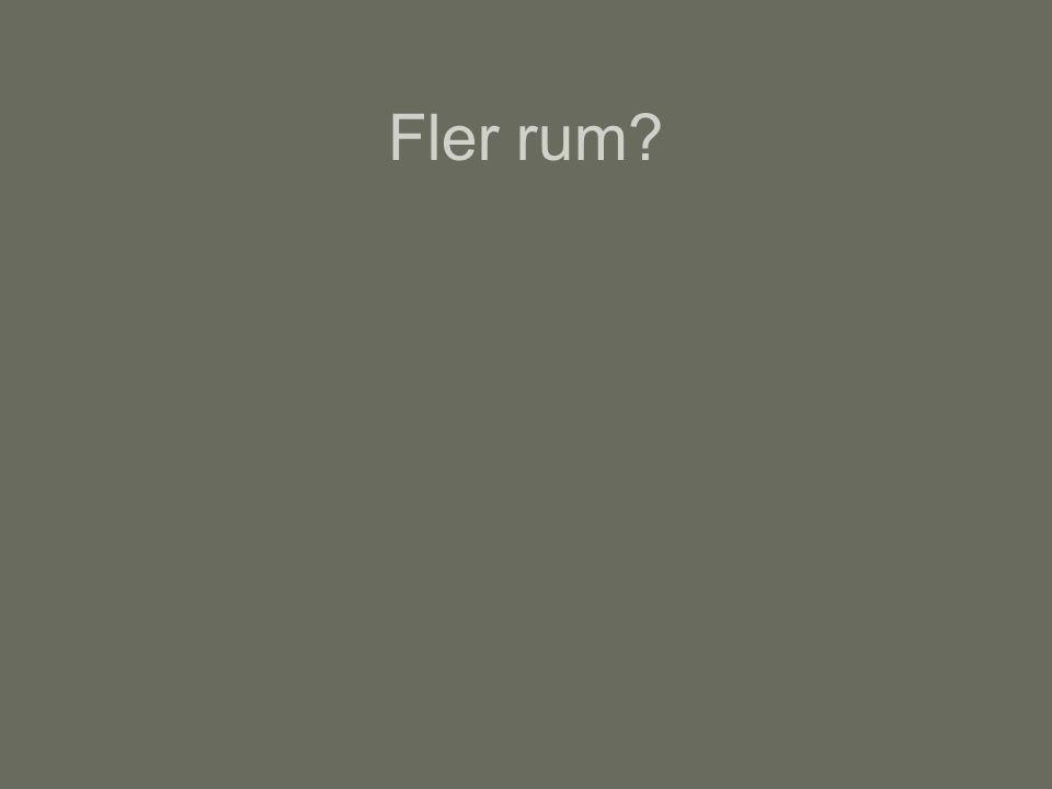 Fler rum?