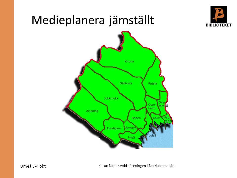 Umeå 3-4 okt Medieplanera jämställt Karta: Naturskyddsföreningen i Norrbottens län