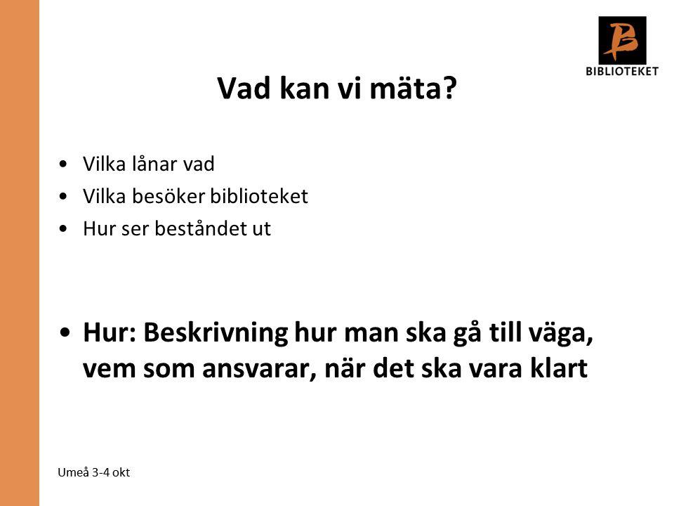 Umeå 3-4 okt Vad kan vi mäta.