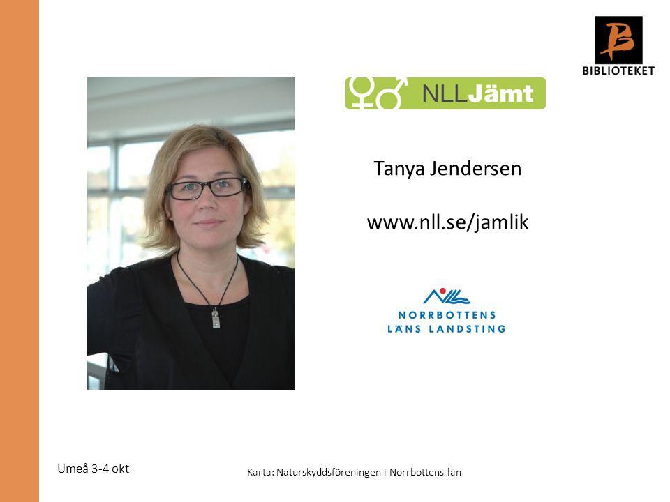 Umeå 3-4 okt Karta: Naturskyddsföreningen i Norrbottens län Tanya Jendersen www.nll.se/jamlik