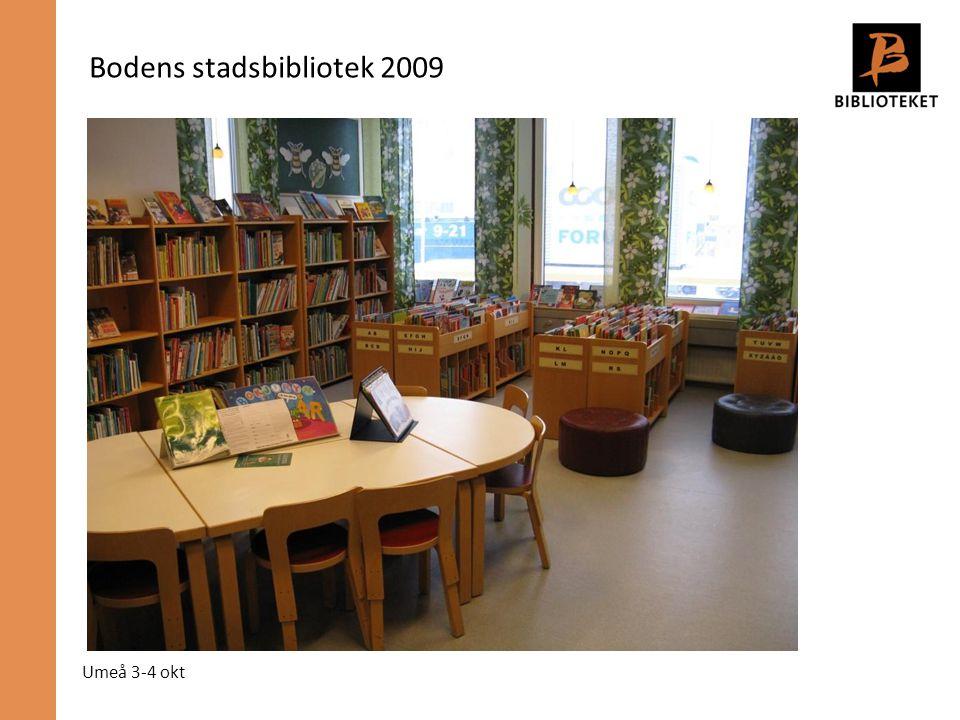Umeå 3-4 okt Bodens stadsbibliotek 2009