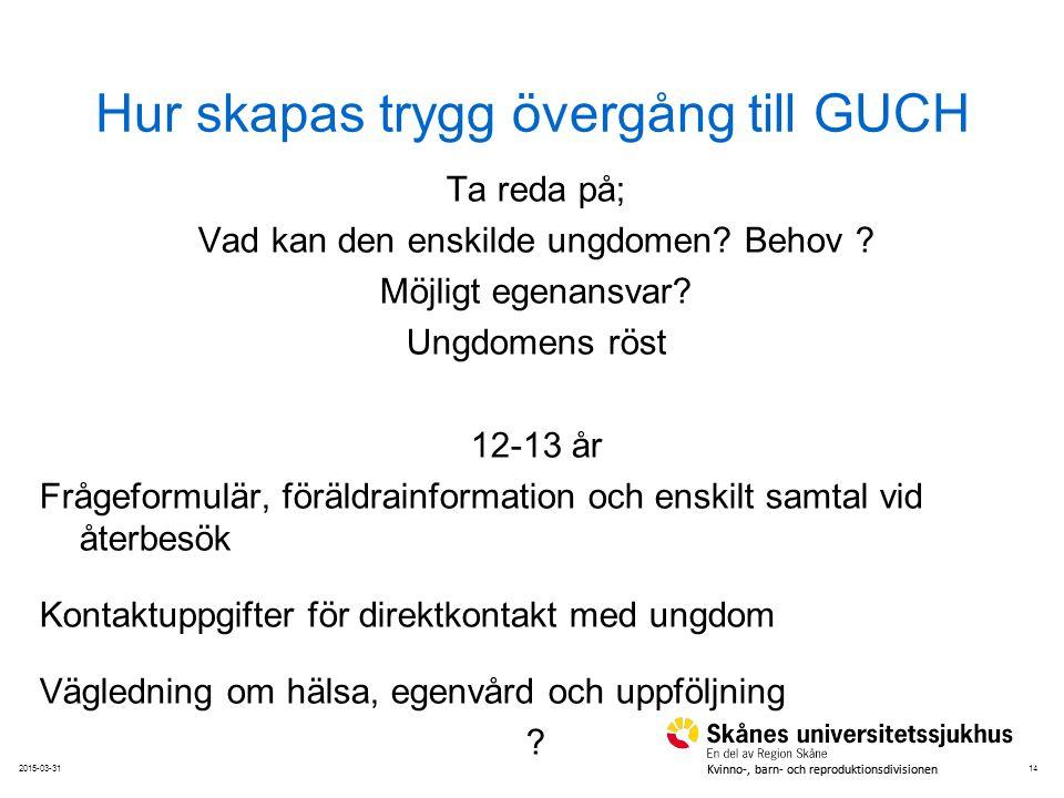 142015-03-31 Kvinno-, barn- och reproduktionsdivisionen Hur skapas trygg övergång till GUCH Ta reda på; Vad kan den enskilde ungdomen? Behov ? Möjligt