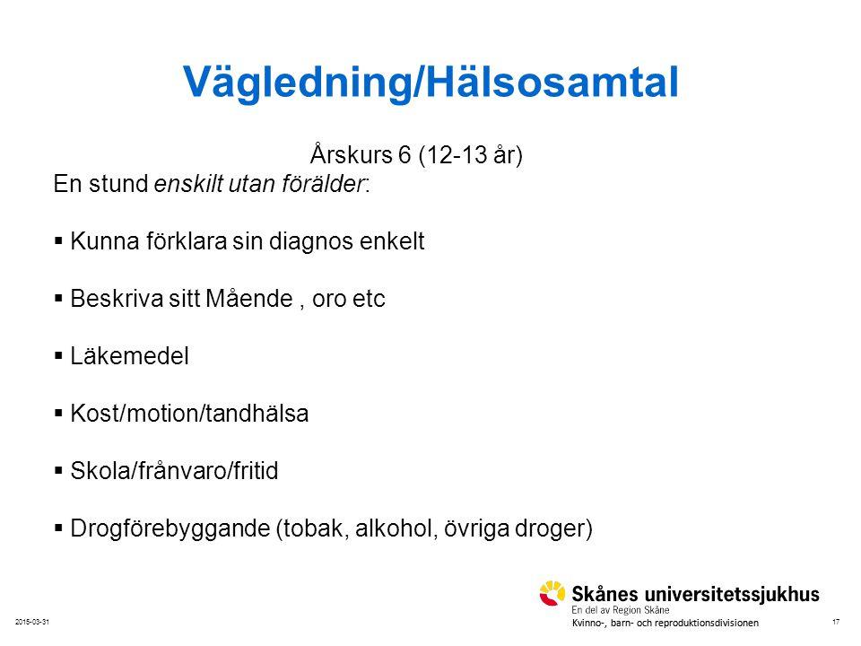 172015-03-31 Kvinno-, barn- och reproduktionsdivisionen Vägledning/Hälsosamtal Årskurs 6 (12-13 år) En stund enskilt utan förälder:  Kunna förklara s