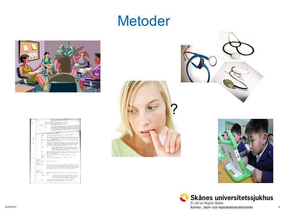 52015-03-31 Kvinno-, barn- och reproduktionsdivisionen Metoder ?