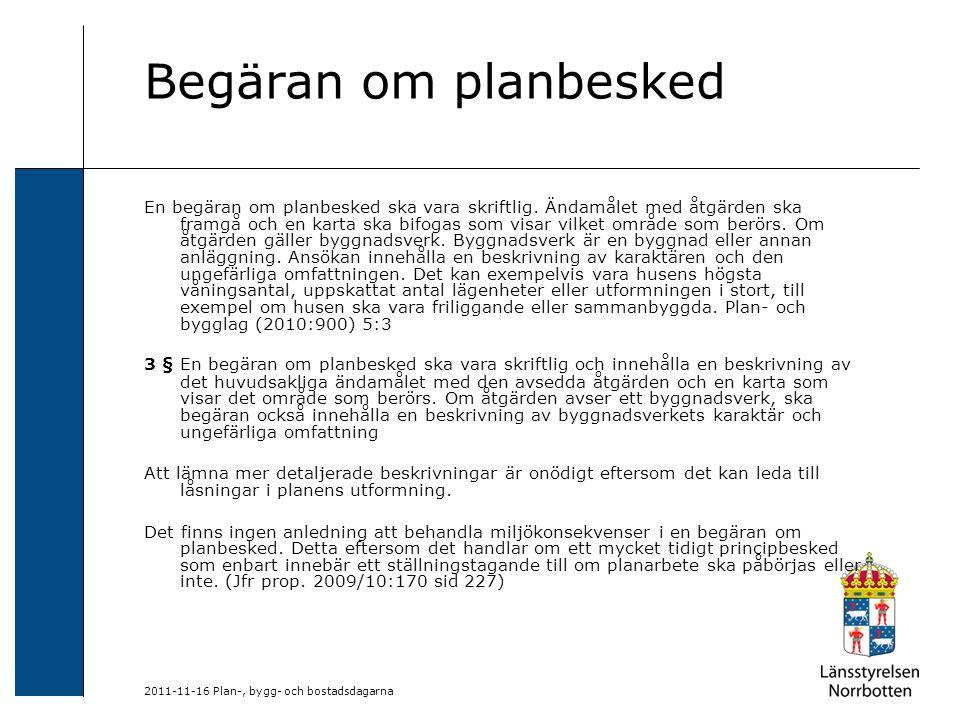 2011-11-16 Plan-, bygg- och bostadsdagarna Begäran om planbesked En begäran om planbesked ska vara skriftlig. Ändamålet med åtgärden ska framgå och en