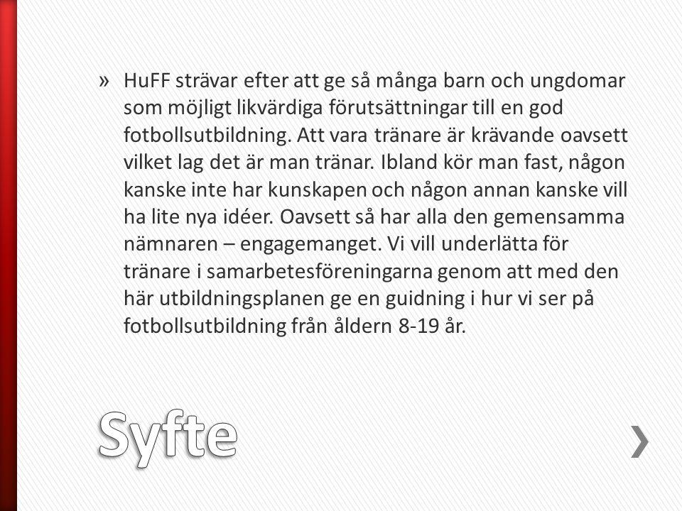 » HuFF strävar efter att ge så många barn och ungdomar som möjligt likvärdiga förutsättningar till en god fotbollsutbildning. Att vara tränare är kräv