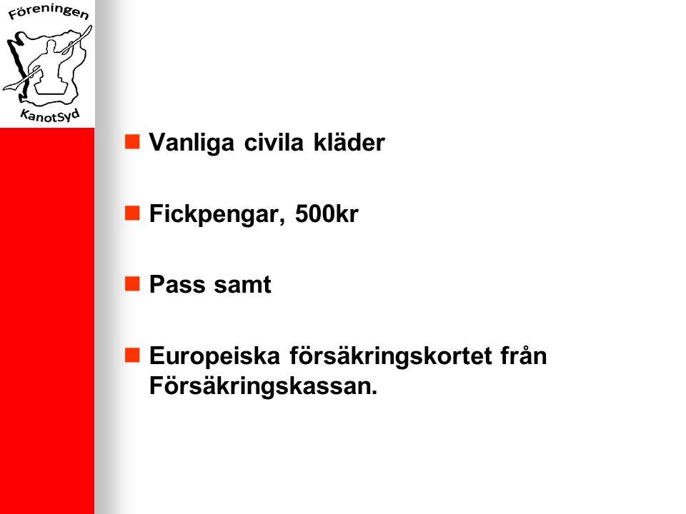 Vanliga civila kläder Fickpengar, 500kr Pass samt Europeiska försäkringskortet från Försäkringskassan.