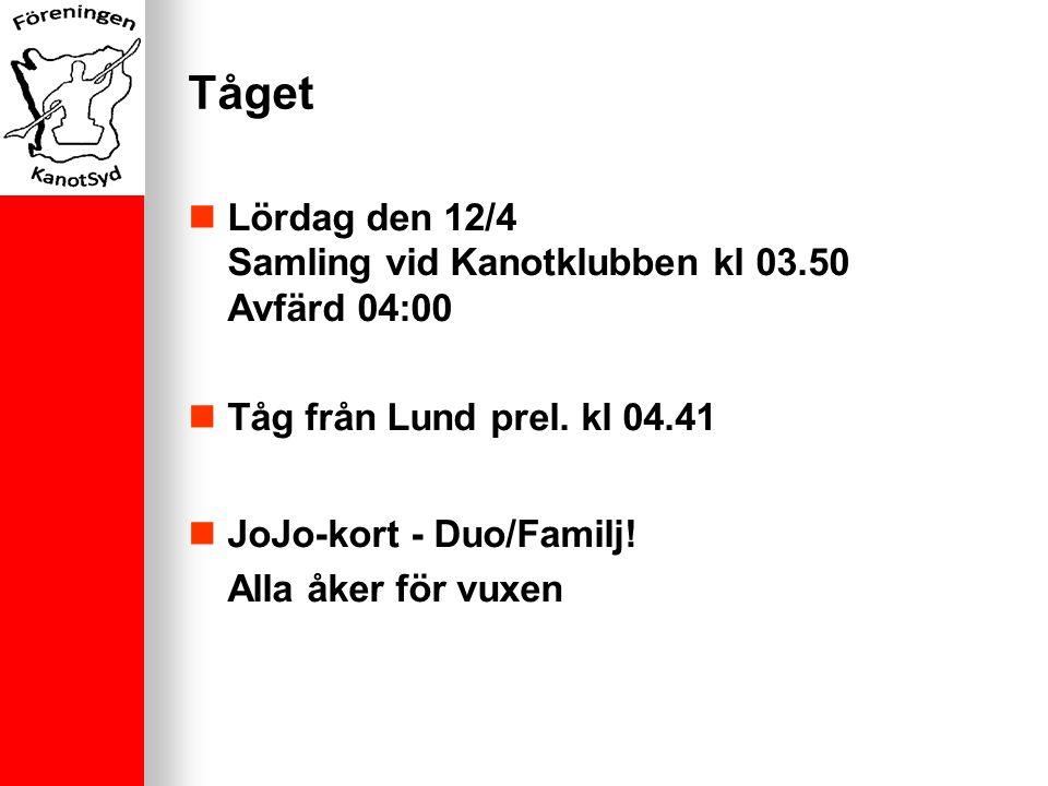 Tåget Lördag den 12/4 Samling vid Kanotklubben kl 03.50 Avfärd 04:00 Tåg från Lund prel.