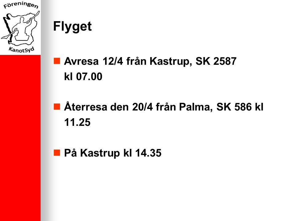 Flyget Avresa 12/4 från Kastrup, SK 2587 kl 07.00 Återresa den 20/4 från Palma, SK 586 kl 11.25 På Kastrup kl 14.35