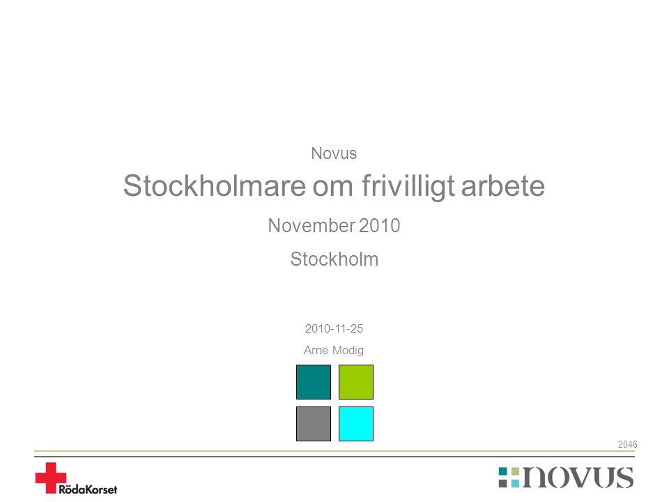 Novus Stockholmare om frivilligt arbete November 2010 Stockholm 2010-11-25 Arne Modig 2046