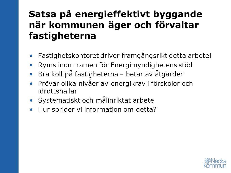 Satsa på energieffektivt byggande när kommunen äger marken Markanvisningen för Lokkomobilvägen – höga energikrav.