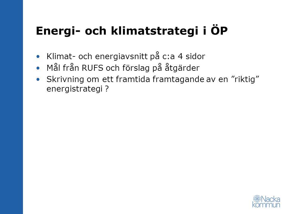 Energi- och klimatstrategi i ÖP Klimat- och energiavsnitt på c:a 4 sidor Mål från RUFS och förslag på åtgärder Skrivning om ett framtida framtagande av en riktig energistrategi