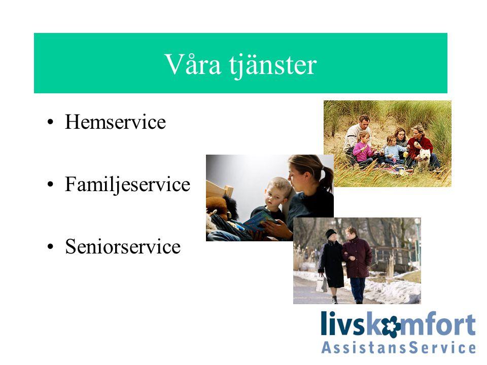 Våra tjänster Hemservice Familjeservice Seniorservice