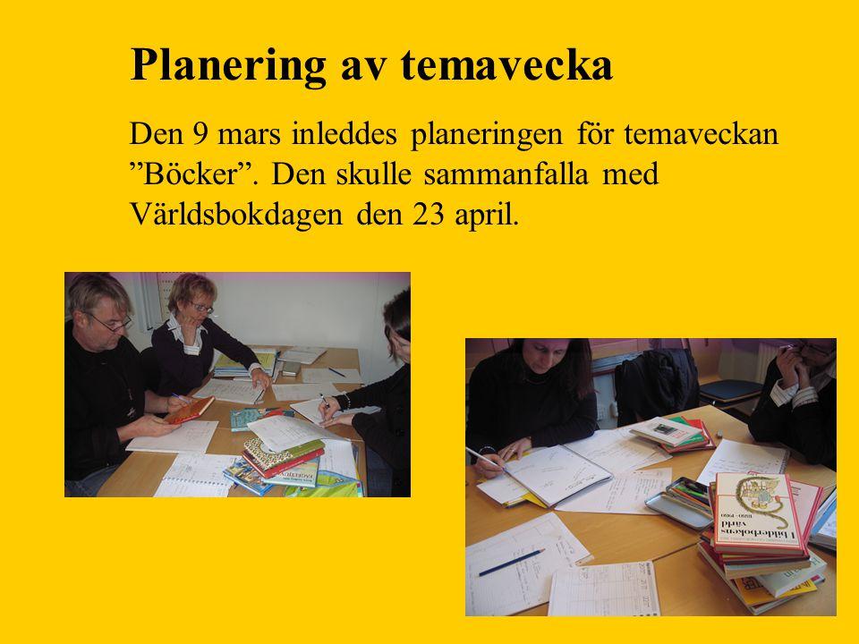 """Planering av temavecka Den 9 mars inleddes planeringen för temaveckan """"Böcker"""". Den skulle sammanfalla med Världsbokdagen den 23 april."""