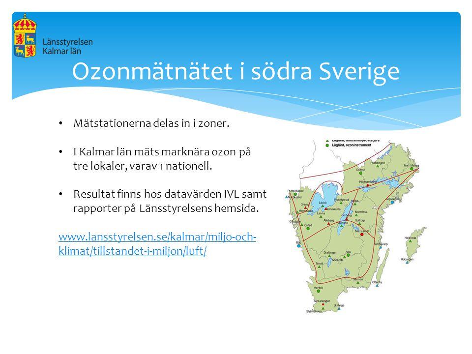 Ozonmätnätet i södra Sverige Mätstationerna delas in i zoner. I Kalmar län mäts marknära ozon på tre lokaler, varav 1 nationell. Resultat finns hos da