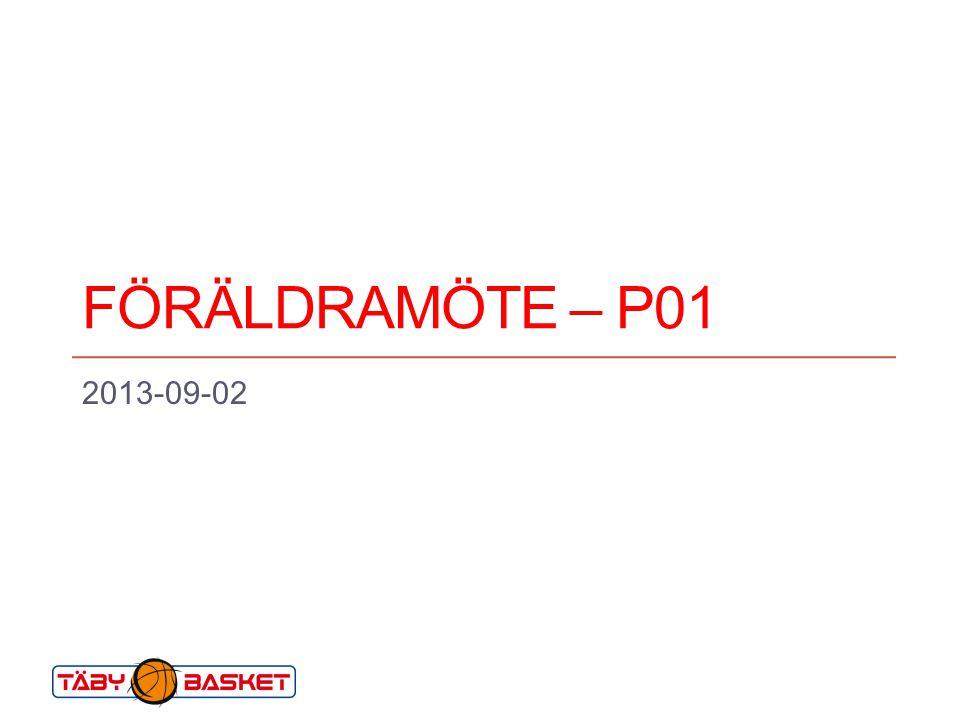 FÖRÄLDRAMÖTE – P01 2013-09-02