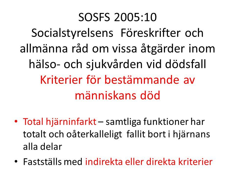 SOSFS 2005:10 Socialstyrelsens Föreskrifter och allmänna råd om vissa åtgärder inom hälso- och sjukvården vid dödsfall Kriterier för bestämmande av mä