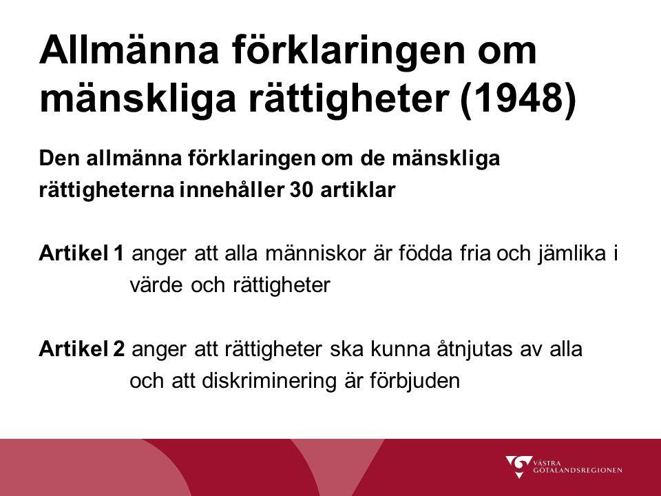Allmänna förklaringen om mänskliga rättigheter (1948) Den allmänna förklaringen om de mänskliga rättigheterna innehåller 30 artiklar Artikel 1 anger a