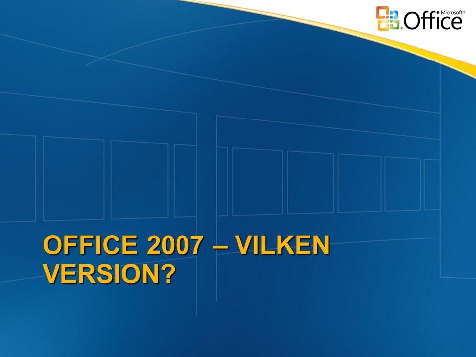 OFFICE 2007 – VILKEN VERSION?