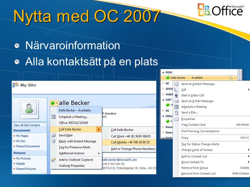 Nytta med OC 2007 Närvaroinformation Alla kontaktsätt på en plats