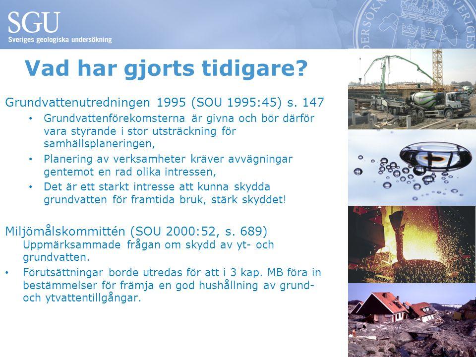 Vad har gjorts tidigare.Grundvattenutredningen 1995 (SOU 1995:45) s.