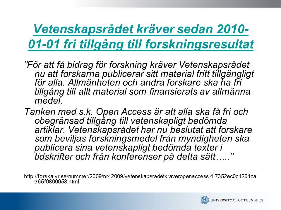 Egenarkivering/ parallellpublicering PubMedCentral http://www.ncbi.nlm.nih.gov/pmc/http://www.ncbi.nlm.nih.gov/pmc/ Stort öppet arkiv.