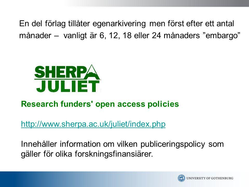 Research funders open access policies http://www.sherpa.ac.uk/juliet/index.php Innehåller information om vilken publiceringspolicy som gäller för olika forskningsfinansiärer.
