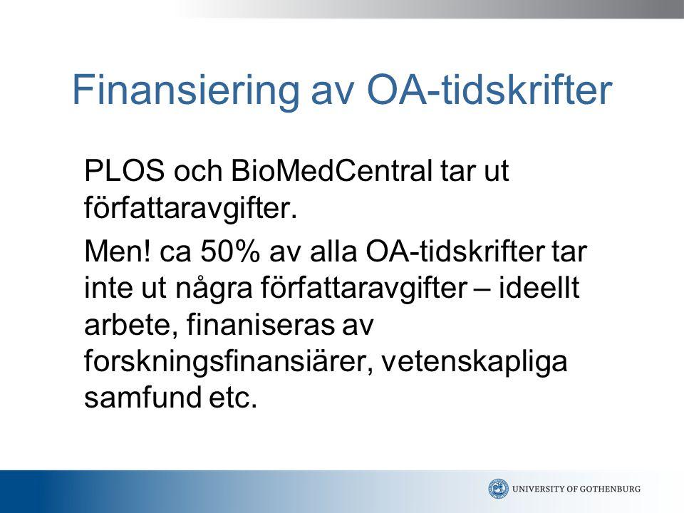 Finansiering av OA-tidskrifter PLOS och BioMedCentral tar ut författaravgifter.