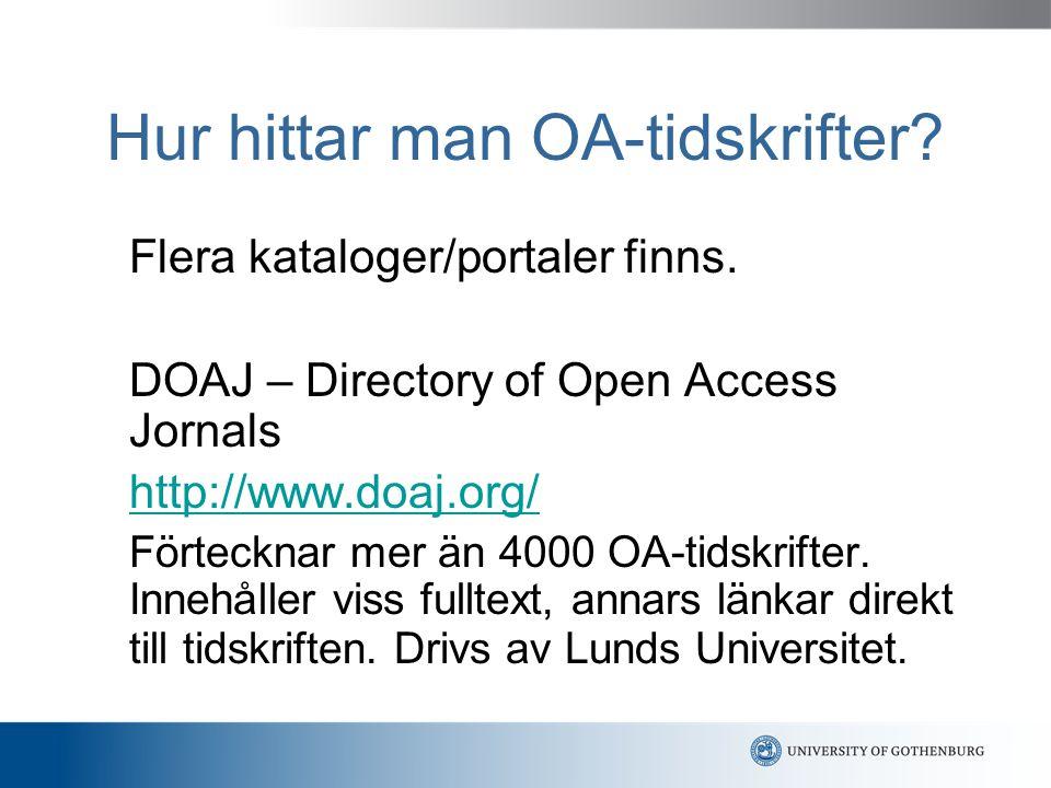 Hur hittar man OA-tidskrifter. Flera kataloger/portaler finns.