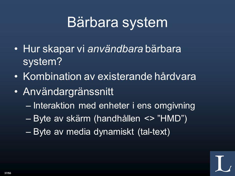 37/55 Bärbara system Hur skapar vi användbara bärbara system.