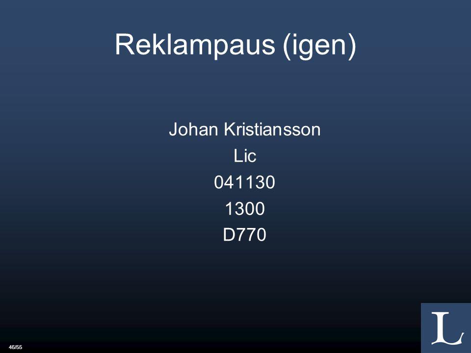 46/55 Reklampaus (igen) Johan Kristiansson Lic 041130 1300 D770