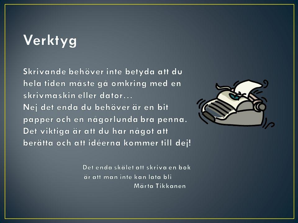 dikt roman låttext pjäs saga poesi fantasy tecknad serie kortroman filmmanus berättelse deckare novel l grafisk roman Kanske något annat?
