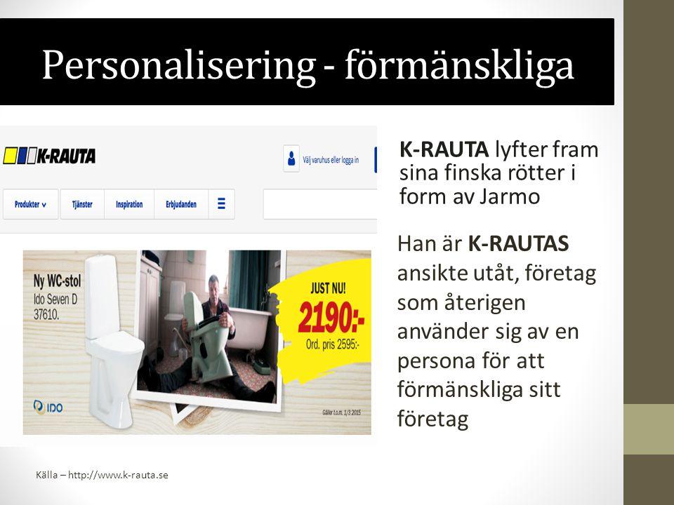 Personalisering - förmänskliga K-RAUTA lyfter fram sina finska rötter i form av Jarmo Han är K-RAUTAS ansikte utåt, företag som återigen använder sig