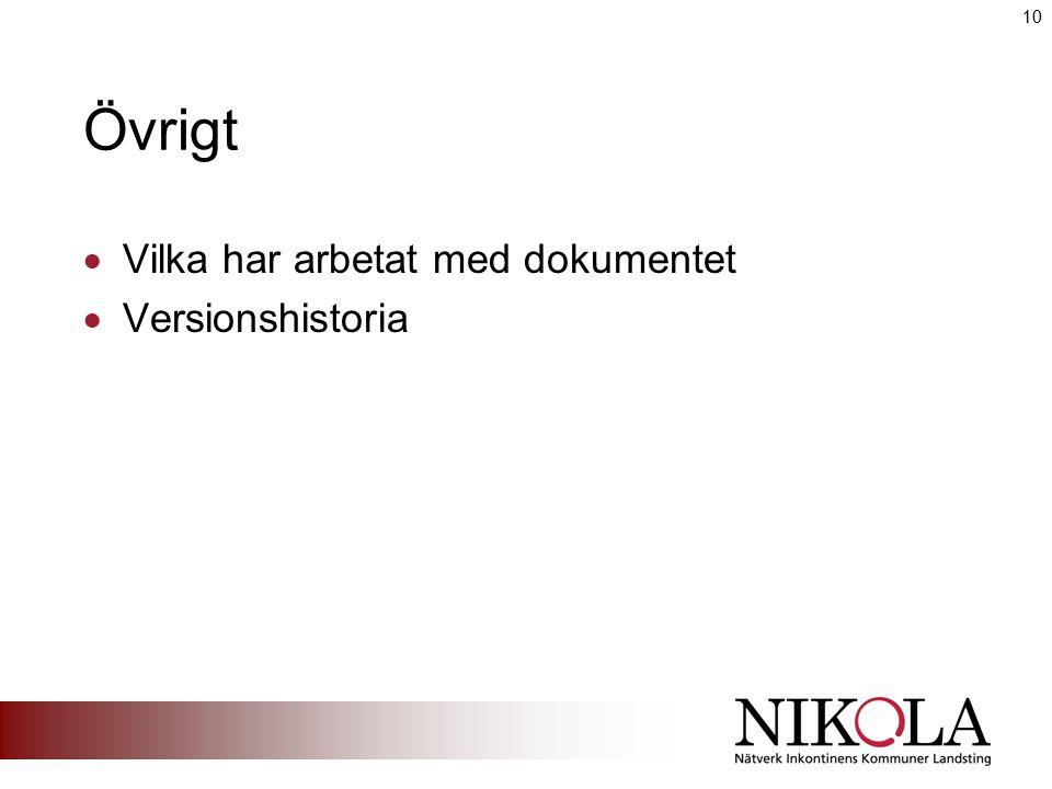 Övrigt  Vilka har arbetat med dokumentet  Versionshistoria 10