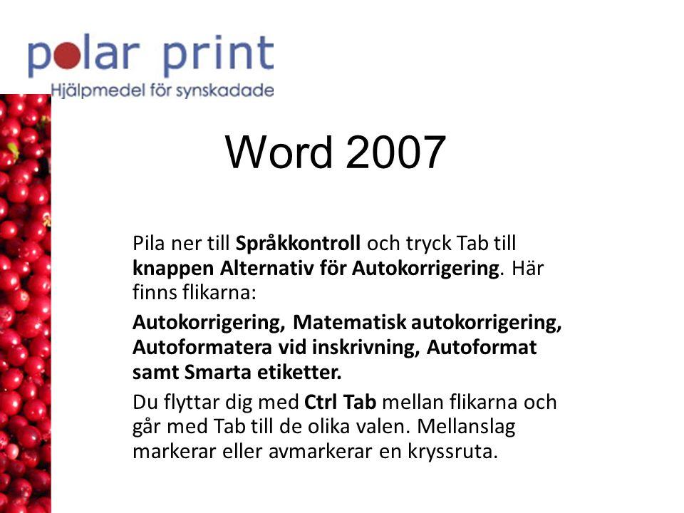 Word 2007 Pila ner till Språkkontroll och tryck Tab till knappen Alternativ för Autokorrigering.