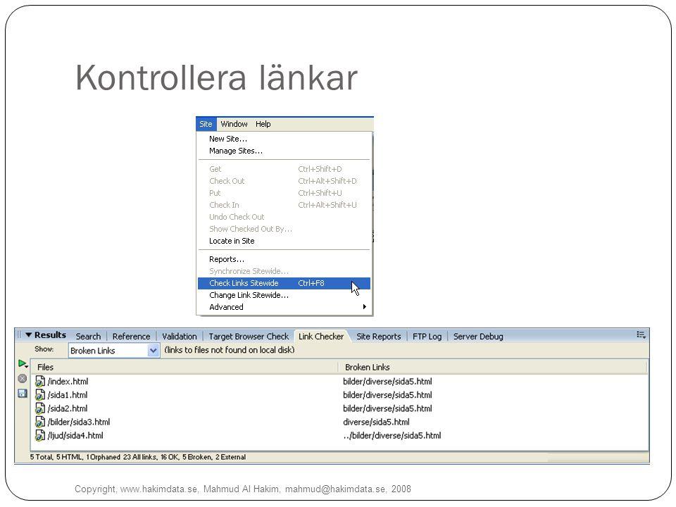 Kontrollera länkar 17 Copyright, www.hakimdata.se, Mahmud Al Hakim, mahmud@hakimdata.se, 2008