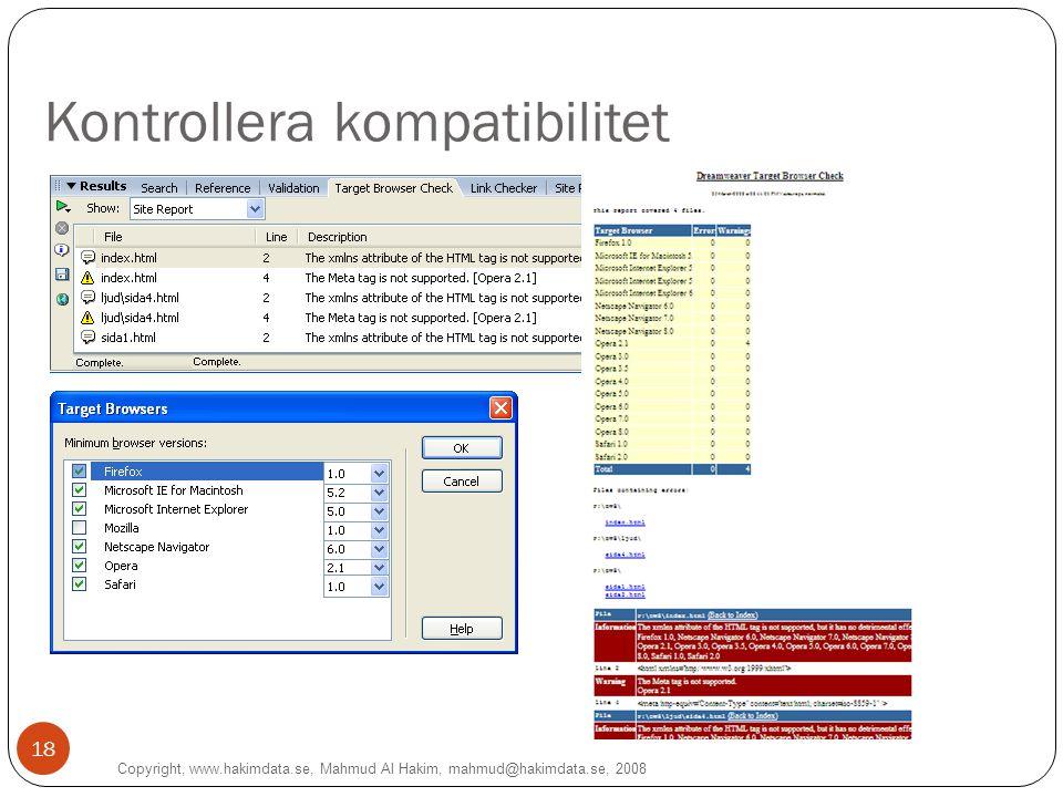 Kontrollera kompatibilitet Copyright, www.hakimdata.se, Mahmud Al Hakim, mahmud@hakimdata.se, 2008 18
