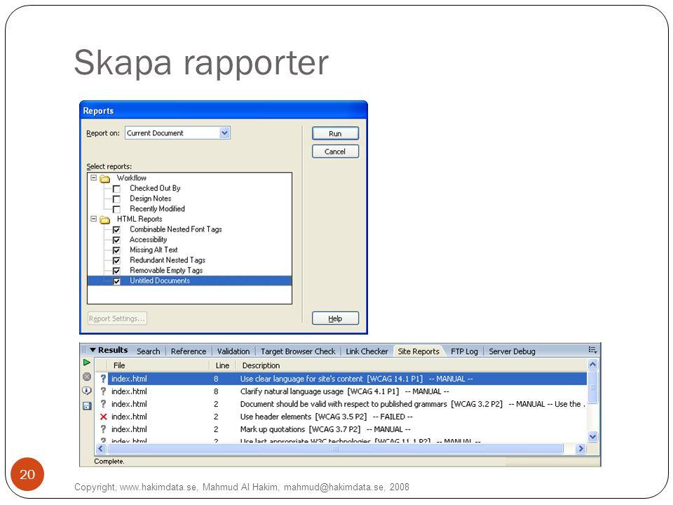 Skapa rapporter Copyright, www.hakimdata.se, Mahmud Al Hakim, mahmud@hakimdata.se, 2008 20
