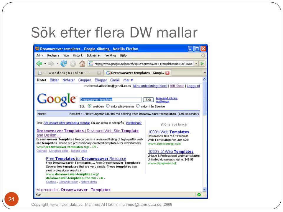 Sök efter flera DW mallar Copyright, www.hakimdata.se, Mahmud Al Hakim, mahmud@hakimdata.se, 2008 24